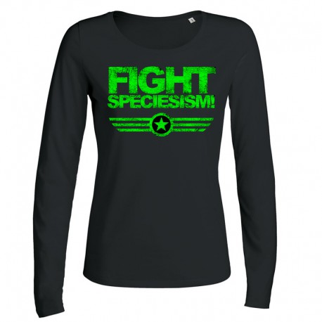 FIGHT SPECIESISM! ladies longsleeve