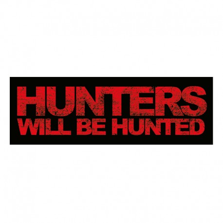 HUNTERS WILL BE HUNTED mini sticker